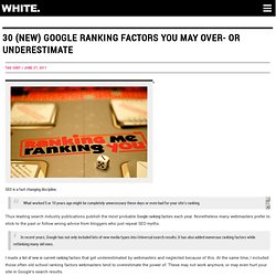 30 (New) Google Ranking Factors You May Over- or Underestimate