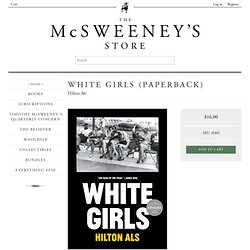 White Girls (paperback) - The McSweeney's Store