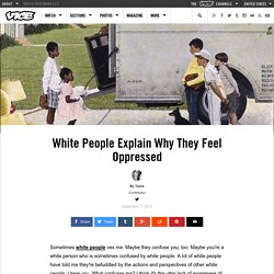 White People Explain Why They Feel Oppressed