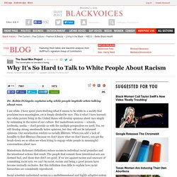 Why It's So Hard to Talk to White People About Racism