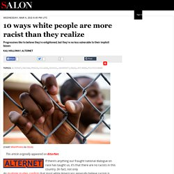 10 ways white people are more racist than they realize