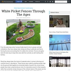 White Picket Fences Through The Ages