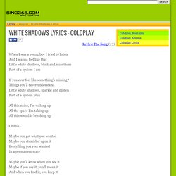 WHITE SHADOWS LYRICS - COLDPLAY