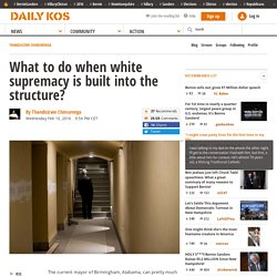 What to do when white supremacy is built into the structure?