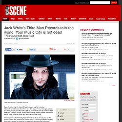 Jack White's Third Man Records tells the world: Your Music City is not dead