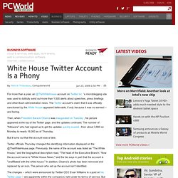 White House Twitter Account Is a Phony - PC World