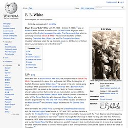 E. B. White - Wikipedia, the free encyclopedia