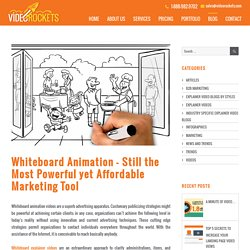 Whiteboard Animation - Still the Most Powerful yet Affordable Marketing Tool - Video Rockets