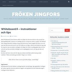 Whiteboard.fi – instruktioner och tips – Fröken Jingfors