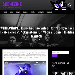 """WHITECHAPEL launches live videos for """"Forgiveness Is Weakness"""", """"Brimstone"""", """"When a Demon Defiles a Witch"""""""