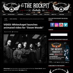 """VIDEO: Whitechapel launches animated video for """"Doom Woods"""""""