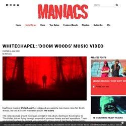 Whitechapel: 'Doom Woods' Music Video