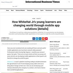 WhiteHat Jr young coders changing world; demonstrate mobile app solutions