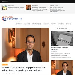 WhiteHat Jr CEO Karan Bajaj Discusses the Value of Starting Coding at an Early Age – Strategy Web Solutions
