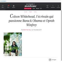 Colson Whitehead, l'écrivain qui passionne Barack Obama et Oprah Winfrey - madame.lefigaro.fr