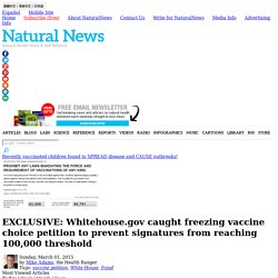 EXCLUSIVE: Whitehouse.gov caught freezing vaccine choice petition to prevent signatures from reaching 100,000 threshold
