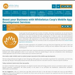 Boost your Business with Whitelotus Corp's Mobile App Development Services
