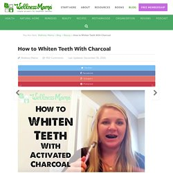 Best Way to Whiten Teeth Naturally [and Prevent Poisoning?] — Wellness Mama