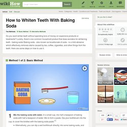 How to Whiten Teeth With Baking Soda: 7 Steps