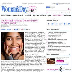 Teeth Whiteners - Natural Teeth Whiteners at WomansDay.com!
