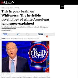 This is your brain on Whiteness: The invisible psychology of white American ignorance explained