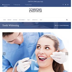 Affordable Teeth Whitening Services In Edmonton