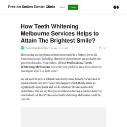 How Teeth Whitening Melbourne Services Helps to Attain The Brightest Smile?