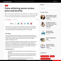 Faina whitening serum review, price and benefits