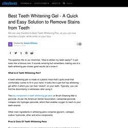 Best Teeth Whitening Gel - A Quick and Easy Solution to Remove Stains from Teeth