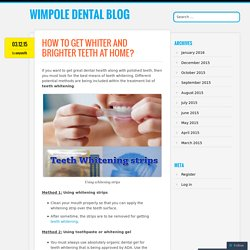 How to Get Whiter and Brighter Teeth at Home?