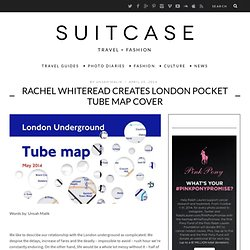 RACHEL WHITEREAD CREATES LONDON POCKET TUBE MAP COVER