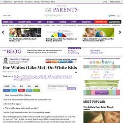 For Whites (Like Me): On White Kids