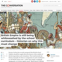 British Empire is still being whitewashed by the school curriculum – historian on why this must change