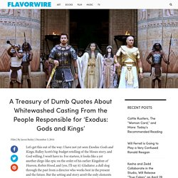 A Treasury of Dumb Quotes About Whitewashed Casting From the People Responsible for 'Exodus: Gods and Kings'