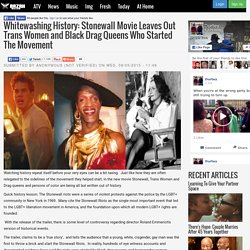 Whitewashing History: Stonewall Movie Leaves Out Trans Women and Black Drag Queens Who Started The Movement