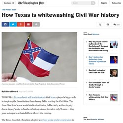 How Texas is whitewashing Civil War history