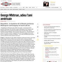 George Whitman, adieu l'ami américain