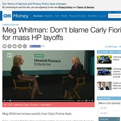 Meg Whitman: Don't blame Carly Fiorina for mass HP layoffs - Jun. 5, 2015