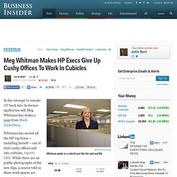 Meg Whitman Makes HP Execs Give Up Cushy Offices To Work In Cubicles