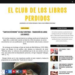 """""""CANTO DE MÍ MISMO"""" de Walt Whitman - Traducción de Jorge Luis Borges - EL CLUB DE LOS LIBROS PERDIDOS"""