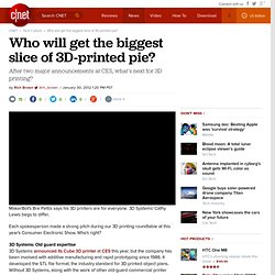 Who will get the biggest slice of 3D-printed pie?