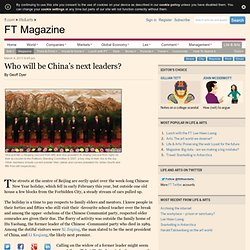 FT Magazine - Who will be China's next leaders?