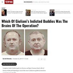 Who Led Giuliani's Indicted Buddies?