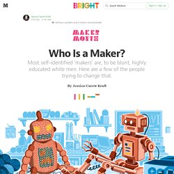 Who Is a Maker? — Bright