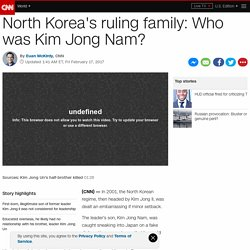 Who was Kim Jong Nam, North Korea's wayward son?