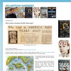 ATLANTEAN GARDENS: Who Lived in America 50,000 Years Ago?