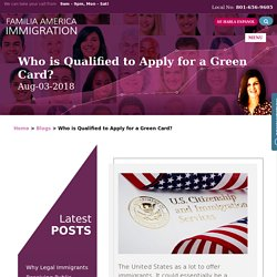 Who is Qualified to Apply for a Green Card?