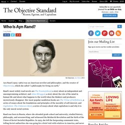 Who Is Ayn Rand? - The Objective Standard