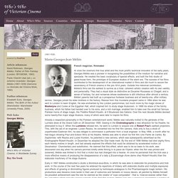 Georges Méliès - Who's Who of Victorian Cinema