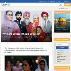 Who are Sikhs? What is Sikhism?